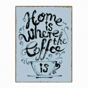 Email Schild Home is where coffee is