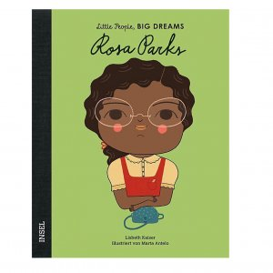 Rosa Parks Little People, Big Dreams. Deutsche Ausgabe